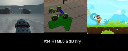 #34 Nášup HTML5 a 3D her