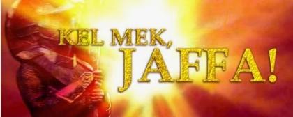 Kel Mek, Jaffa!