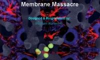 Membrane Massacre