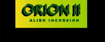 Orion 2 Alien Incursion