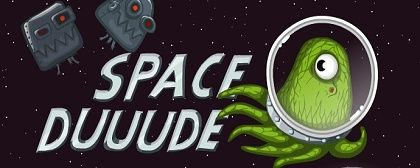 Space Duuude