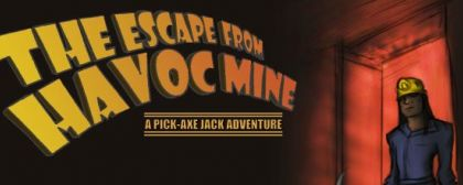 The Escape from Havoc Mine