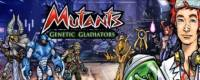 Mutants: Genetic Gladiators