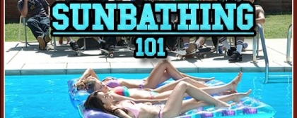 Sunbathing 101