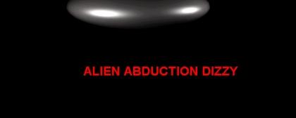 Alien Abduction Dizzy
