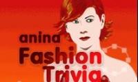 Anina Fashion Trivia